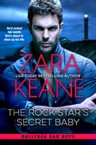 The Rock Star's Secret Baby ebook by Zara Keane