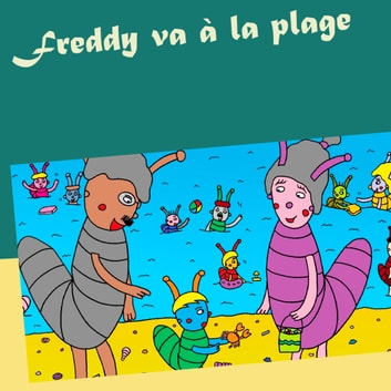 Freddy va à la plage ebook by Valérie Gasnier