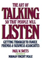 The Art of Talking So That People Will Listen ebook by Paul W. Swets