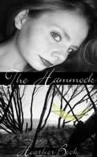 The Hammock - Syren Signature Series, #1 ebook by Heather Beck