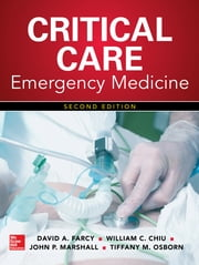 Critical Care Emergency Medicine, Second Edition ebook by David A. Farcy,William C. Chiu,John P. Marshall,Tiffany M. Osborn