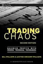 Trading Chaos ebook by Justine Gregory-Williams,Bill M. Williams