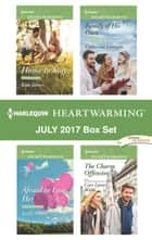 Harlequin Heartwarming July 2017 Box Set - Home to Stay\Afraid to Lose Her\Family of His Own\The Charm Offensive ebook by Kate James, Syndi Powell, Catherine Lanigan,...