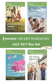Harlequin Heartwarming July 2017 Box Set - A Clean Romance ebook by Kate James, Syndi Powell, Catherine Lanigan,...