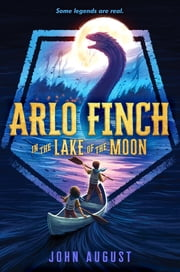 Arlo Finch in the Lake of the Moon e-kirjat by John August