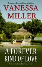 A Forever Kind of Love - Praise Him Anyhow Series, #3 ebook by Vanessa Miller