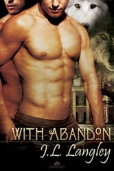 With Abandon ebook by J.L. Langley