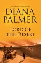 Lord Of The Desert ebook by Diana Palmer