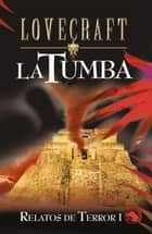 La tumba ebook by H.P. Lovecraft