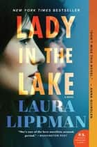Lady in the Lake - A Novel eBook by Laura Lippman