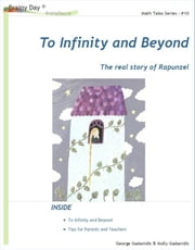 To Infinity and Beyond ebook by George Gadanidis, Molly Gadanidis