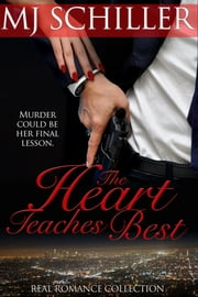 THE HEART TEACHES BEST ebook by M.J. Schiller