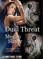 Dual Threat - Sanctuary, #15 ebook by