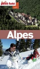 Alpes 2015 Petit Futé ebook by Dominique Auzias, Jean-Paul Labourdette