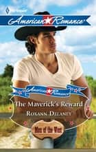 The Maverick's Reward ebook by Roxann Delaney