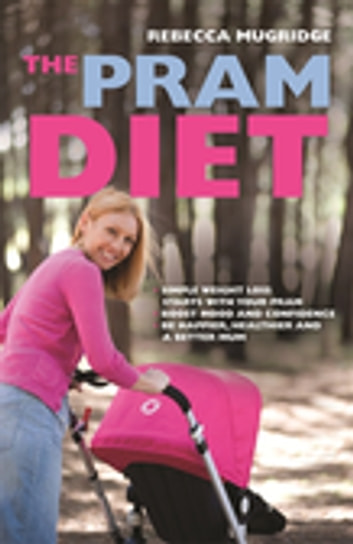 The Pram Diet ebook by Rebecca Mugridge