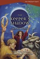 Keeper's Shadow, The ebook by Dennis Foon