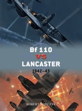 Bf 110 vs Lancaster - 1942–45 ebook by Robert Forczyk