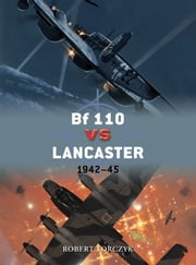 Bf 110 vs Lancaster - 1942–45 ebook by Robert Forczyk,Jim Laurier,Gareth Hector