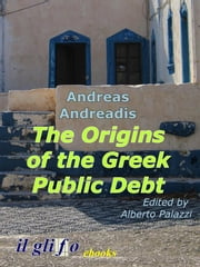 The Origins of the Greek Public Debt ebook by Andreas Andreadis