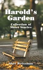 Harold's Garden ebook by Shel Weissman