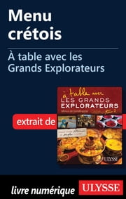 Menu crétois - À table avec les Grands Explorateurs ebook by Alain de la Porte,Sylvaine de la Porte