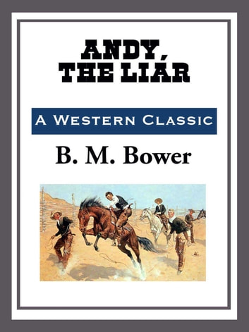 Andy, The Liar eBook by B. M. Bower