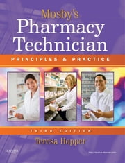 Mosby's Pharmacy Technician - Principles and Practice ebook by Teresa Hopper