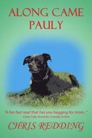 Along Came Pauly - Dog Matchmaker Series, #1 ebook by Chris Redding