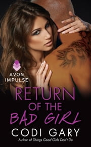 Return of the Bad Girl ebook by Codi Gary