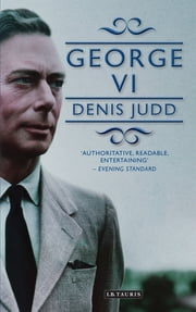 George VI ebook by Judd Denis