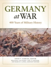 Germany at War: 400 Years of Military History [4 volumes] ebook by