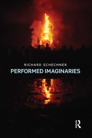 Performed Imaginaries ebook by Richard Schechner