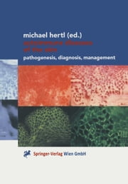 Autoimmune Diseases of the Skin - Pathogenesis, Diagnosis, Management ebook by Michael Hertl
