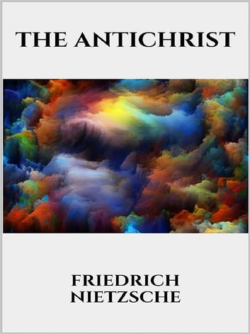 The Antichrist Ebook Di Friedrich Nietzsche 9788827823163