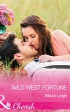 Wild West Fortune (Mills & Boon Cherish) (The Fortunes of Texas: The Secret Fortunes, Book 6) ebook by Allison Leigh