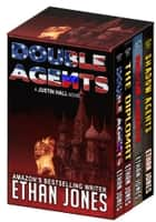 Justin Hall Spy Thriller Series - Books 4-6 - Action, Mystery, International Espionage and Suspense 電子書籍 by Ethan Jones