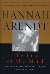 The Life of the Mind ebook by Hannah Arendt