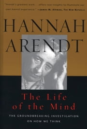 The Life of the Mind ebook by Hannah Arendt,Mary McCarthy
