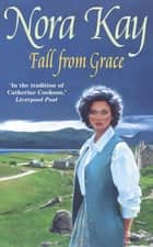 Fall From Grace ebook by Nora Kay