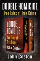 Double Homicide - Two Tales of True Crime ekitaplar by John Coston
