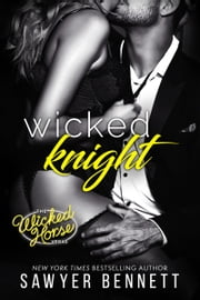 Wicked Knight ebook by Sawyer Bennett
