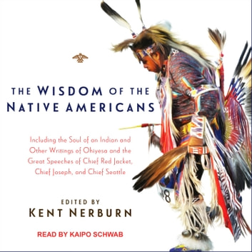 The Wisdom of the Native Americans audiobook by