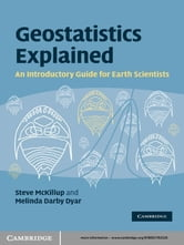 Geostatistics Explained - An Introductory Guide for Earth Scientists ebook by Steve McKillup,Melinda Darby Dyar