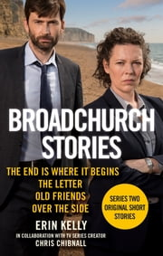 Broadchurch Stories Volume 1 ebook by Erin Kelly,Chris Chibnall