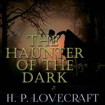 The Haunter of the Dark (Howard Phillips Lovecraft) audiobook by Howard Phillips Lovecraft