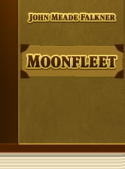 Moonfleet ebook by John Meade Falkner