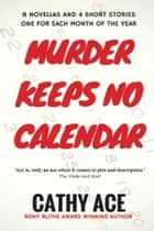 Murder Keeps No Calendar ebook by Cathy Ace