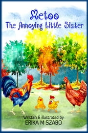 Metoo, the Annoying Little Sister ebook by Erika M Szabo