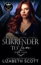Surrender to Love ebook by Lizabeth Scott